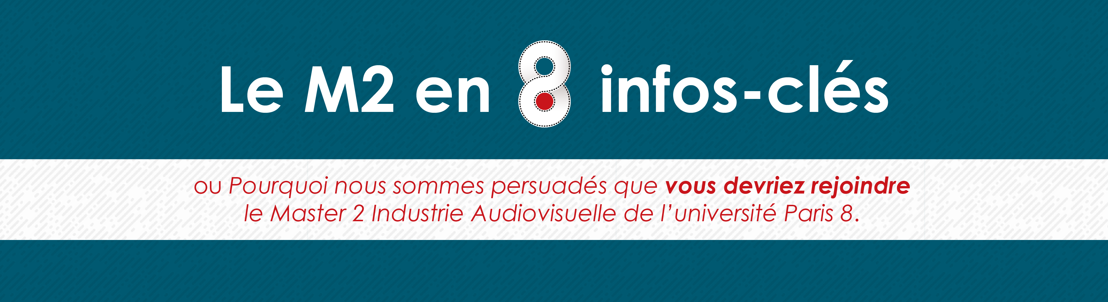 Pourquoi rejoindre le Master 2 Industrie Audiovisuelle de Paris 8 - Header