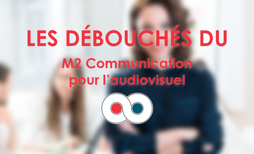 Les débouchés du M2 Communication pour l'audiovisuel